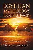 Egyptian Mythology: Egyptian Gods & Ancient Egypt (Egyptian Gods, Ancient Egypt, Egyptian Mythology)