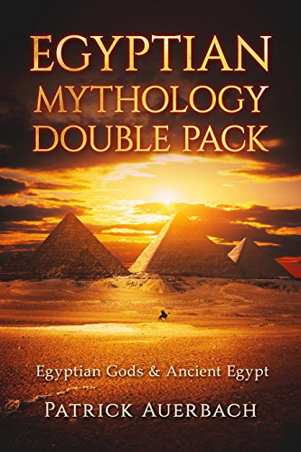 Egyptian Mythology: Egyptian Gods & Ancient Egypt (Egyptian Gods, Ancient Egypt, Egyptian Mythology)