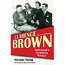 Clarence Brown: Hollywood's Forgotten Master