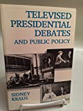 Televised Presidential Debates and Public Policy 9780805800081