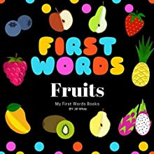 First Words: Fruits Audiobook by Jill White Narrated by Tiffany Marz