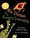 Mrs. Chicken and the Hungry Crocodile, Won-Ldy Paye and Margaret H. Lippert, 1250046734