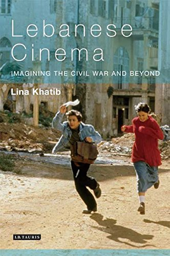 Lebanese Cinema: Imagining the Civil War and Beyond (Tauris World Cinema Series)