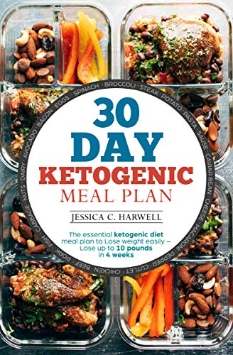 30 day ketogenic meal plan the essential ketogenic diet meal plan to lose weight easily