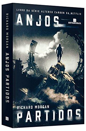 Anjos Partidos - Volume 2. Trilogia Altered Carbon