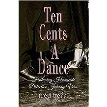 Ten Cents a Dance: Featuring Homicide Detective Johnny Vero