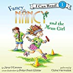 Fancy Nancy and the Mean Girl | Jane O'Connor,Robin Preiss Glasser