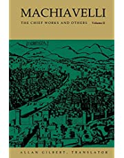 Machiavelli: The Chief Works and Others, Vol. II