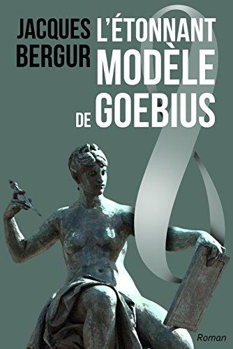 L'Étonnant Modèle de Goebius: Anamnèse (French Edition)