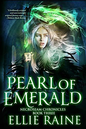 Book: Pearl of Emerald (NecroSeam Chronicles Book 3) by Ellie Raine
