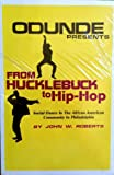 From Hucklebuck to Hip Hop : Social Dance in the African-American Community in Philadelphia, Roberts, John W., 0788137867