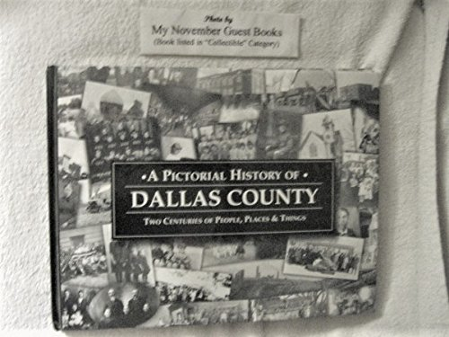 A pictorial history of Dallas County : two centuries of people, places & (Party City Dubuque Iowa)