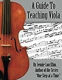 A Guide to Teaching Viola, Jennie Klim, 1499567375