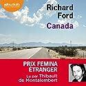 Canada Hörbuch von Richard Ford Gesprochen von: Thibault de Montalembert