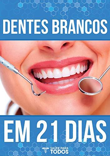 Amazon Com Br Ebooks Kindle Dentes Brancos Em 21 Dias O Guia