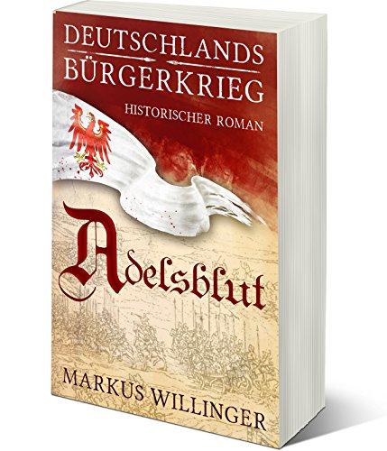 Adelsblut (Die Deutschlands Bürgerkrieg Saga 1) (German Edition)