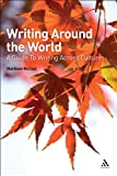 Writing Around the World : A Guide to Writing Across Cultures, Matthew McCool, 0826489826