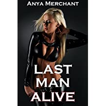 Last Man Alive: Complete And Uncut (Taboo Erotica)