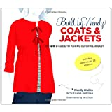 Built by Wendy Coats & Jackets: The Sew U Guide to Making Outerwear Easy [With Pattern(s)]