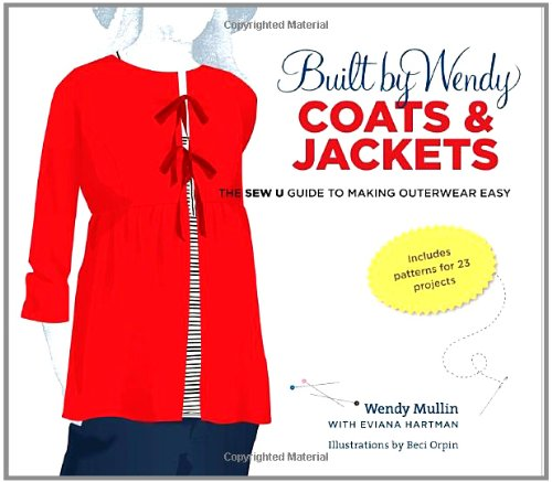 Download Built by Wendy Coats and Jackets: The Sew U Guide to Making Outerwear Easy PDF