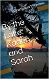 By the Lake: Kaden and Sarah