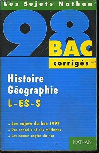 Histoire-géographie, L-ES-S : [les sujets du bac 1997], corrigés: 9782091817620: Amazon.com: Books