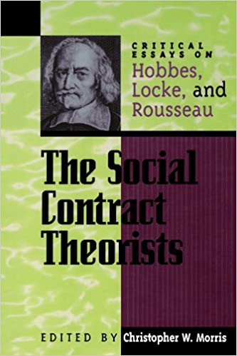 the social contract theorists critical essays on hobbes locke  the social contract theorists critical essays on hobbes locke and rousseau critical essays on the classics series