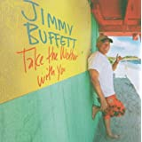 Take the Weather with You: Jimmy Buffett