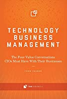 Technology Business Management: The Four Value Conversations CIOs Must Have With Their Businesses (1)