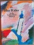 The Blue Rider in the Lenbachhaus, Mu...
