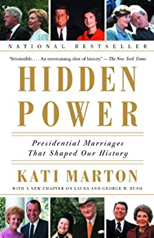 Hidden Power: Presidential Marriages That Shaped Our History by [Marton, Kati]
