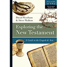 Exploring the New Testament: A Guide to the Gospels & Acts: 1 (Exploring the Bible Series)