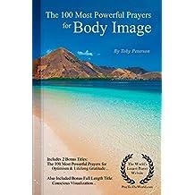 Prayer   The 100 Most Powerful Prayers for Body Image — With 2 Bonus Books to Pray for Limitless Optimism & Lifelong Gratitude