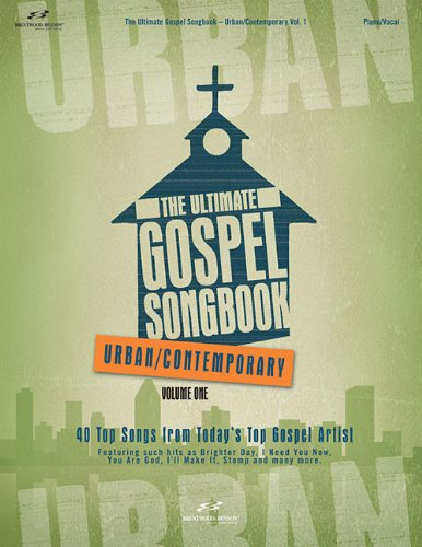 Download The Ultimate Gospel Songbook - Urban/Contemporary, Volume 1 (Songbooks and Folios) pdf
