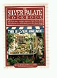 THE SILVER PALATE COOKBOOK: DELICIOUS RECIPES, MENUS, TIPS, LORE FROM MANHATTAN'S CELEBRATED GOURMET FOOD SHOP.
