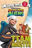 Monsters vs. Aliens: Team Monster (I Can Read Book 2)