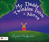 My Daddy Twinkles from Above, Elizabeth Mcspadden, 1625101090