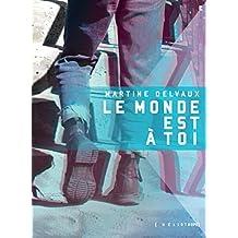Le monde est à toi (French Edition)