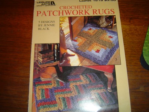- Crocheted patchwork rugs: 5 designs (Leisure Arts craft leaflets)