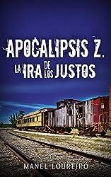 La ira de los justos (Apocalipsis Z nº 3) (Spanish Edition)