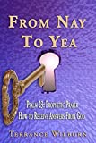 img - for From Nay to Yea: Psalm 23 Prophetic Prayer, How to Receive Answers from God (Book) book / textbook / text book
