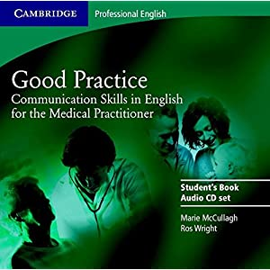 Good Practice 2 Audio CD Set: Communication Skills in English for the Medical Practitioner (Cambridge Professional English) Paperback – 20 Mar. 2008