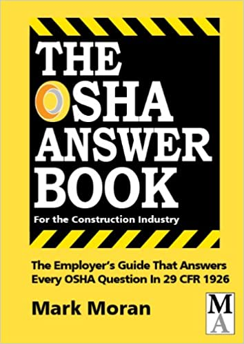 Amazon com: The OSHA Answer Book For The Construction Industry