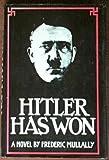 Hitler Has Won, Frederic Mullally, 0671220748