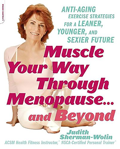 51dq7bpWs4L - Muscle Your Way Through Menopause...and Beyond: Get Started On Your Weight-Loss, Anti-Aging Program Today