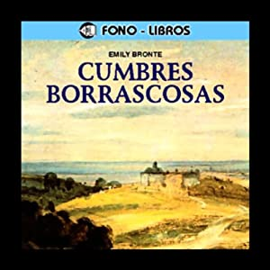Cumbres Borrascosas [Wuthering Heights] Hörbuch