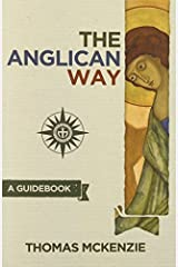 The Anglican Way: A Guidebook by McKenzie, Thomas (2014) Paperback Paperback