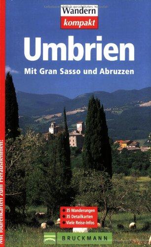 Umbrien: Mit Gran Sasso und Abruzzen