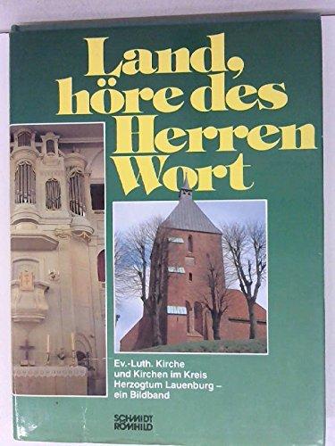 Land, höre des Herren Wort: Ev.-luth. Kirche und Kirchen im Kreis Herzogtum Lauenburg (German Edition) (Herren-kreis)