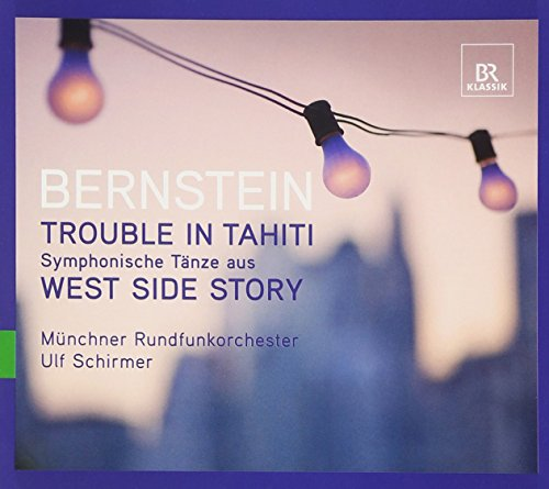 Bernstein: Trouble in Tahiti - Symphonic Dances from West Side Story (Bernstein Tahiti Trouble In)